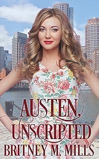 Austen, Unscripted: A Second Chance Romance