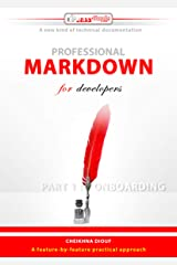 Professional Markdown for developers: Part 1 : Onboarding Kindle Edition
