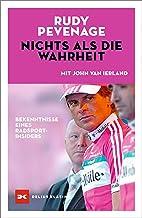 Nichts als die Wahrheit: Bekenntnisse eines Radsport-Insiders (German Edition)