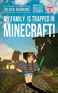 My Family is Trapped in Minecraft! Book 2: Unofficial Minecraft Story (English Edition)