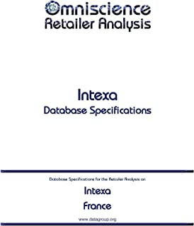 Intexa - France: Retailer Analysis Database Specifications (Omniscience Retailer Analysis - France Book 49766) (English Edition)