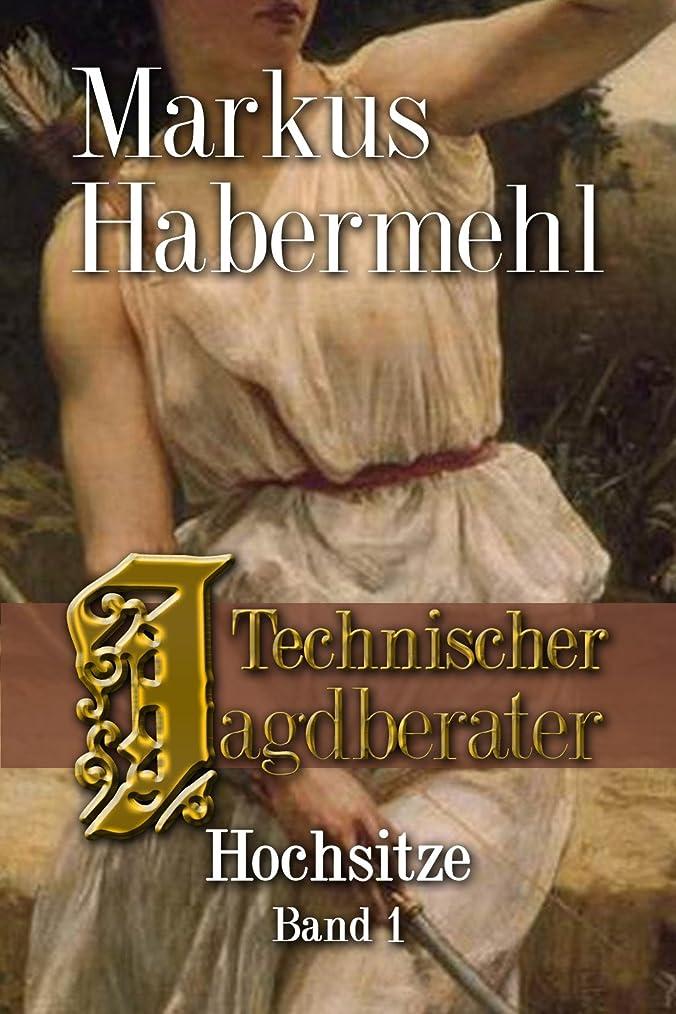 付き添い人保持ボルトTechnischer Jagdberater: Hochsitze Band 1 (German Edition)