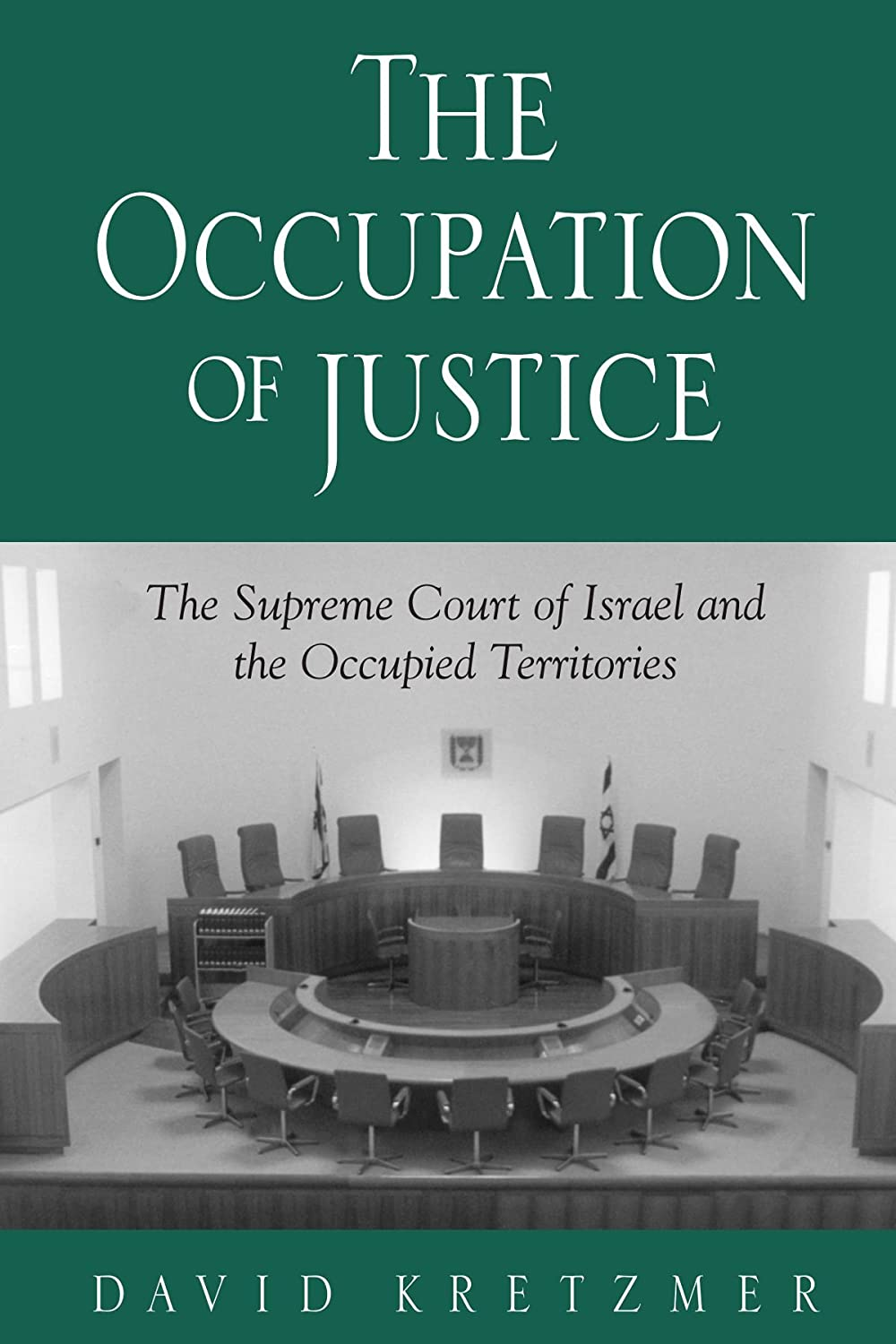 The Occupation of Justice: The Supreme Court of Israel and the Occupied Territories (Suny Series in Israeli Studies)