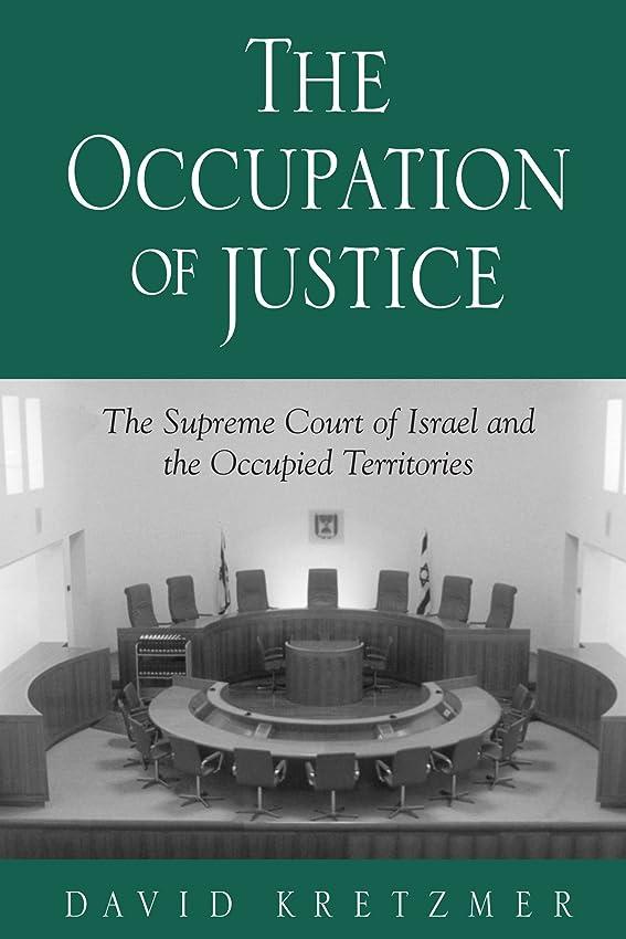 周り壊れた日付The Occupation of Justice: The Supreme Court of Israel and the Occupied Territories (Suny Series in Israeli Studies)