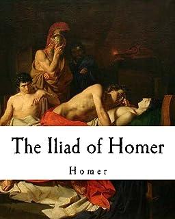 The Iliad of Homer: Homer's Iliad