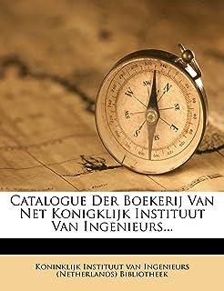 Catalogue Der Boekerij Van Net Konigklijk Instituut Van Ingenieurs...