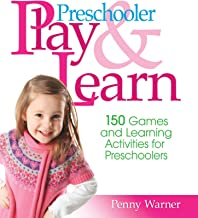 Preschool Play and Learn : 150 Fun Games and Learning Activities for Preschoolers from Three to Six Years