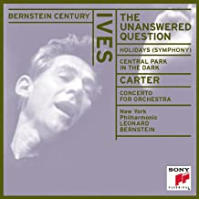 Ives: The Unanswered Question; Holidays; Central Park in the Dark / Carter: Concerto for Orchestra