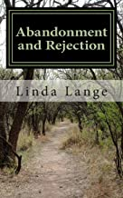 Abandonment and Rejection: a road too often traveled