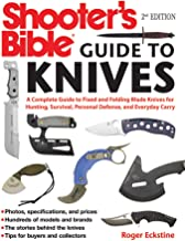 Shooter`s Bible Guide to Knives: A Complete Guide to Fixed and Folding Blade Knives for Hunting, Survival, Personal Defens...