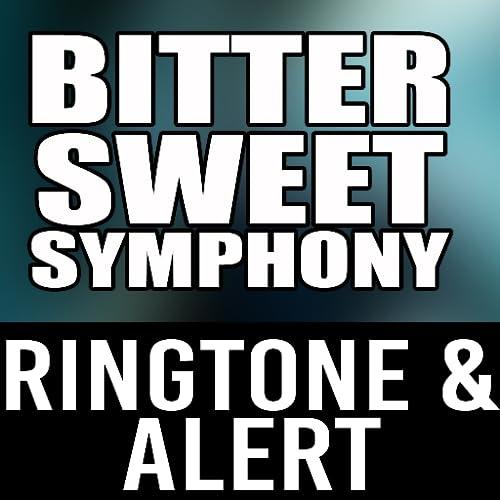 Bitter Sweet Symphony Ringtone and Alert