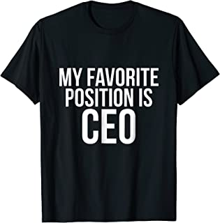 Best my favorite position is ceo shirt Reviews