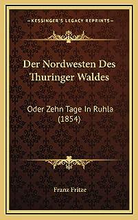 Der Nordwesten Des Thuringer Waldes: Oder Zehn Tage In Ruhla (1854)