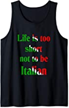 LIfe is too short not to be Italian Tank Top