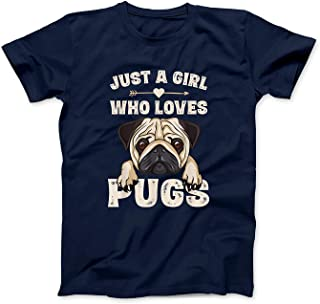 Mint Mama Funny Pug Dog Gifts for Girls Just A Girl Who Loves Pugs T-Shirt