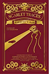 Scarlet Traces: An Anthology Based on The War of the Worlds Kindle Edition