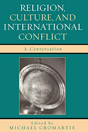 Religion, Culture, and International Conflict: A Conversation (English Edition)