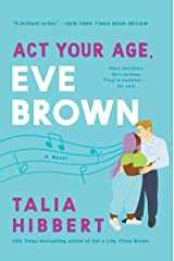 Act Your Age, Eve Brown: A Novel (The Brown Sisters Book 3) (English Edition) eBook Kindle