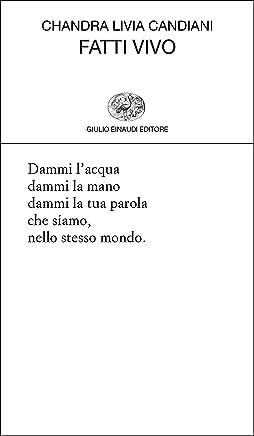 Fatti vivo: 2006-2016 (Collezione di poesia Vol. 445)