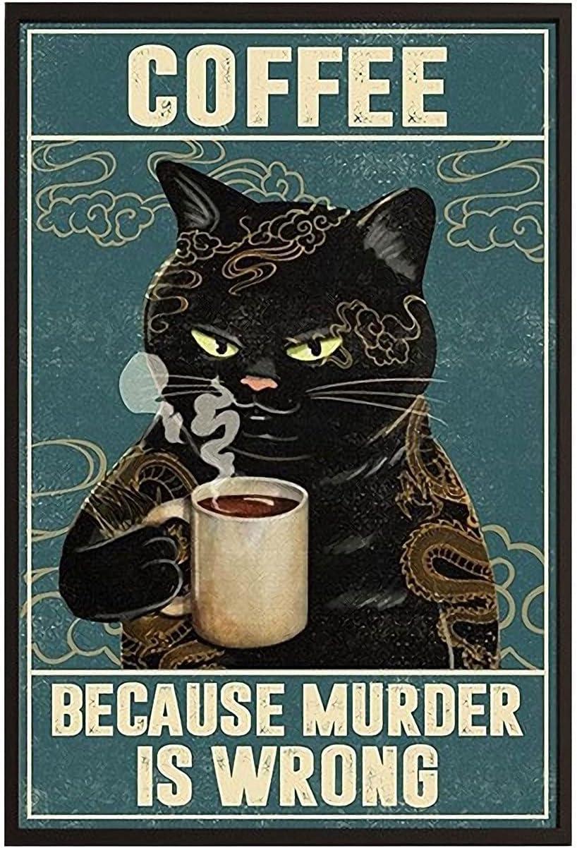YXZEROS Wall Decor Black Cat Coffee Because Murder is Wrong Metal Tin Sign Bar Pub Man Cave Wall Decor 8X12