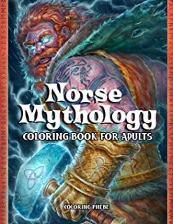 Norse Mythology Coloring Book for Adults: An Adult Coloring Book with Fantasy Heroes, Mythological Creatures, Gorgeous God...