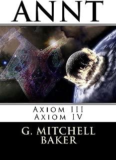 ANNT: Axiom III & IV: Adaptable Neo-Nature Technology (ANNT - Adaptable Neo-Nature Technology) (English Edition)