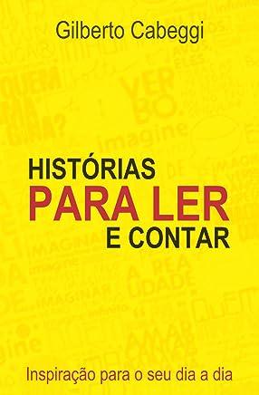 HISTÓRIAS PARA LER E CONTAR: Inspiração Para o Seu Dia a Dia