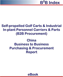 Self-propelled Golf Carts & Industrial In-plant Personnel Carriers & Parts (B2B Procurement) in China: B2B Purchasing + Procurement Values