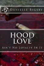 Hood Love: Ain't No Loyalty In It (Put The Guns Down Book 1)