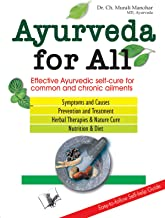 Ayurveda For All: Effective ayurvedic self cure for common and chronic ailments