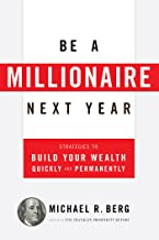 Be A Millionaire Next Year: Strategies to Build Your Wealth Quickly and Permanently (English Edition)