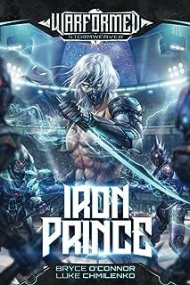 Iron Prince: A Progression Sci-Fi Epic (Warformed: Stormweaver)