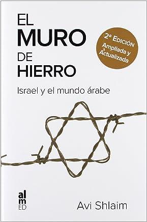 El muro de hierro : Israel y el mundo árabe