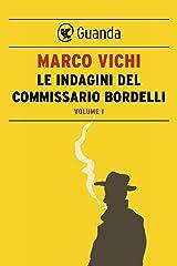 Le indagini del commissario Bordelli. Volume I Formato Kindle