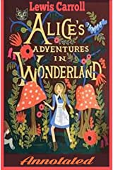 Alice's Adventures in Wonderland Annotated (English Edition) eBook Kindle