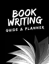 Book Writing Guide & Planner: How to Write Your First Book, Become an Author, and Prepare for Publishing
