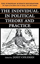 The Individual in Political Theory and Practice (The Origins of the Modern State in Europe, 13th to 18th Centuries)