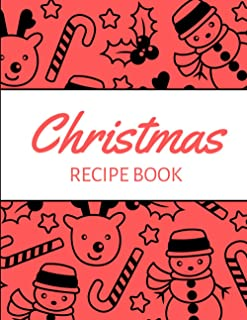 Christmas Recipe Book: Journal For Your Favourite Christmas Dishes, Perfect Gift, Cookbook, 90 Recipes - Place For Traditi...