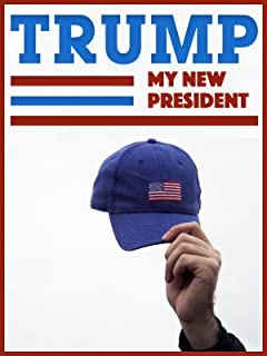 Trump: My New President