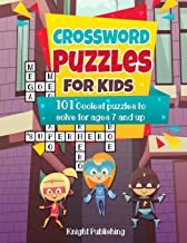 Crossword Puzzles For Kids: 101 Coolest puzzles to solve for ages 7 and up