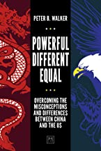 Powerful, Different, Equal: Overcoming the Misconceptions and Differences Between China and the US