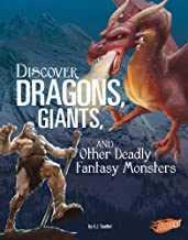 Discover Dragons, Giants, and Other Deadly Fantasy Monsters (All About Fantasy Creatures)