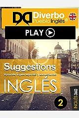 Suggestions, aprende Inglés leyendo y escuchando: Aprende inglés leyendo y escuchando (Suggestions, Inglés leyendo y escuchando nº 2) (Spanish Edition) Kindle Edition