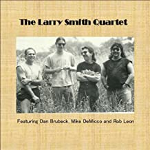 The Larry Smith Quartet (feat. Dan Brubeck, Mike DeMicco, and Rob Leon)