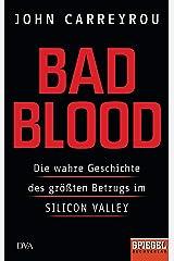 Bad Blood: Die wahre Geschichte des größten Betrugs im Silicon Valley - Ein SPIEGEL-Buch (German Edition) Kindle Edition