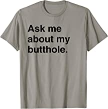 Ask Me About My Butthole Funny Gift T-Shirt