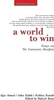 A World to Win: Essays on The Communist Manifesto (LeftWord Classics)