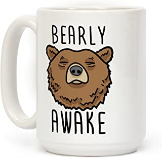 LookHUMAN Bearly Awake White 15 Ounce Ceramic Coffee Mug
