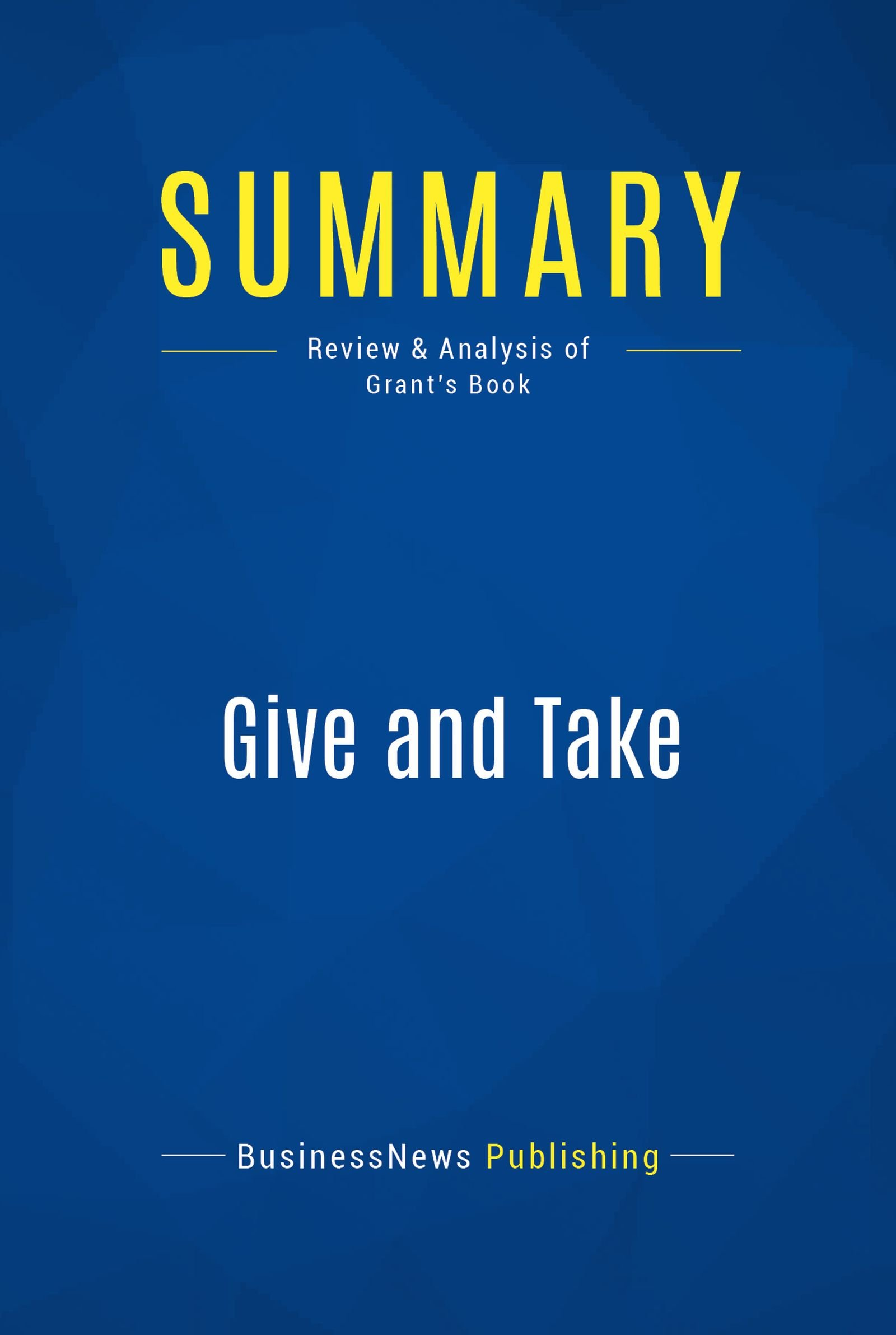 Summary: Give and Take: Review and Analysis of Grant's Book