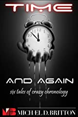 Time and Again: A Collection of Crazy Chronology Kindle Edition